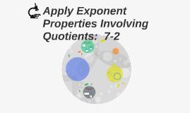 Apply Exponent Properties Involving Quotients:  7-2