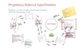 Pregnancy Induced Hypertension by Kaitlyn Luckey-smith on Prezi