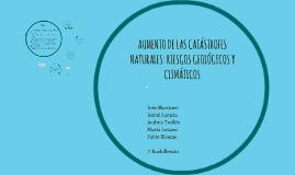 AUMENTO DE LAS CATÁSTROFES NATURALES: RIESGOS GEOLÓGICOS Y C