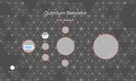 Quantum Behavior