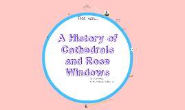 A History of Cathedrals and Rose Windows
