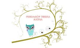 FUNDACIÓN TIERRA NATIVA