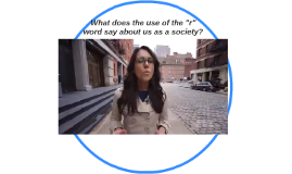 "What does the use of the ""r"" word say about us as a society?"