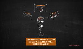 Copy of EXPLORACIÓN POR EL MÉTODO DE CONO ELÉCTRICO PARA SUELOS BLAN