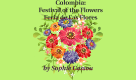 Colombia: Festival of the Flowers