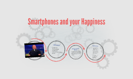 Smartphones and your Happiness