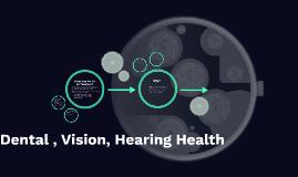 Dental , Vision, Hearing Health