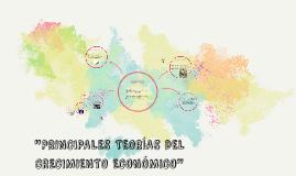PRINCIPALES TEORÍAS DEL CRECIMIENTO ECONÓMICO
