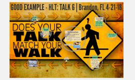 HLT Talk 6 Be an Example
