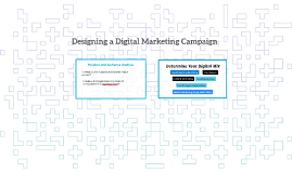 Designing a Digital Marketing Campaign