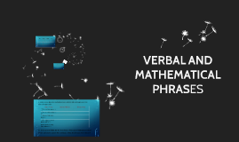 VERBAL AND MATHEMATICAL PHRASES
