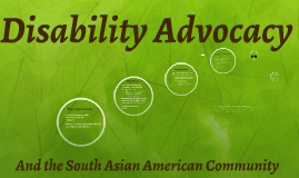Disability Advocacy and The South Asian American Community