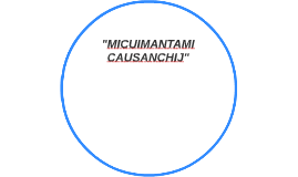 MICUIMANTAMI CAUSANCHIJ