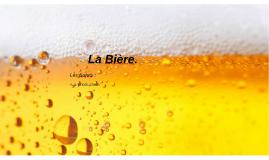 La Bière.