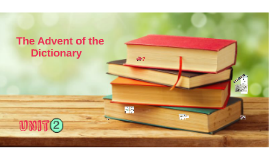The Advent of the Dictionary