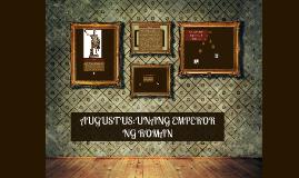 Copy of AUGUSTUS:UNANG EMPEROR NG ROMAN