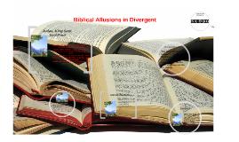 Biblical Allusions in Divergent