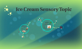 Ice Cream Sensory Topic
