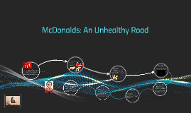 McDonalds: An Unhealthy Road