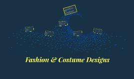 Fashion & Costume Designs