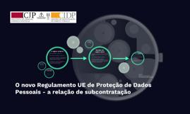 O novo Regulamento de Proteção de Dados - a relação de subco