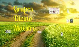 Copy of Grupos Divino Maestro.