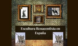 Copy of Escultura Renacentista en España