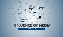 INFLUENCE OF MEDIA