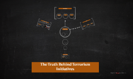 The Truth Behind Terrorism Initiatives