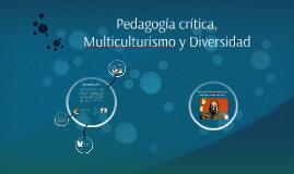Pedagogía crítica, Multiculturismo y Diversidad