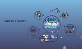 """Argentina a Paradise"""