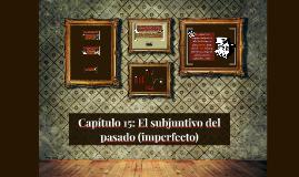 Capítulo 15: El subjuntivo del pasado (imperfecto)