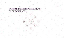 Copy of ENFERMEDADES HIPERTENSIVAS EN EL EMBARAZO
