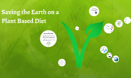 Copy of Saving the Planet on a Plant Based Diet