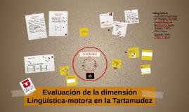 Evaluación de la dimensión Lingüística-motora en la Tartamud