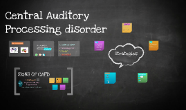 Copy of Central Auditory Processing disorder