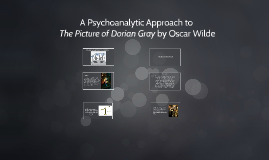 Copy of A Psychoanalytic Approach to The Picture of Dorian Gray by O