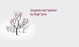 Longitude and Latitude!