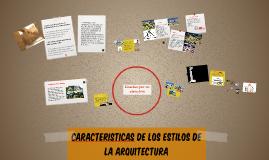 CARACTERÍSTICAS DE LOS DIFERENTES ESTILOS ARQUITECTÓNICOS