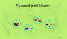 My sound track history