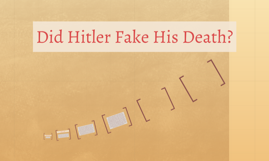 Did Hitler Fake His Death?