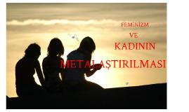 Feminizm ve Kadının Metalaştırılması