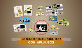 CIRCUITO INTERRUPTOR CON APLAUSOS