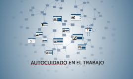 Copy of AUTOCUIDADO EN EL TRABAJO