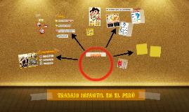 Copy of TRABAJO INFANTIL EN EL PERÚ