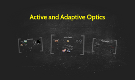Active and Adaptive Optics