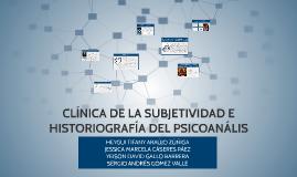 CLÍNICA DE LA SUBJETIVIDAD E HISTORIA DEL PSICOANÁLIS