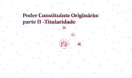 Poder Constituinte Originário: parte II