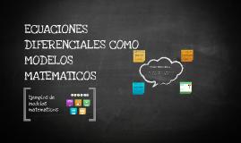 Copy of ECUACIONES DIFERENCIALES COMO MODELOS MATEMATICOS