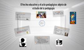 El hecho educativo y el acto educativo